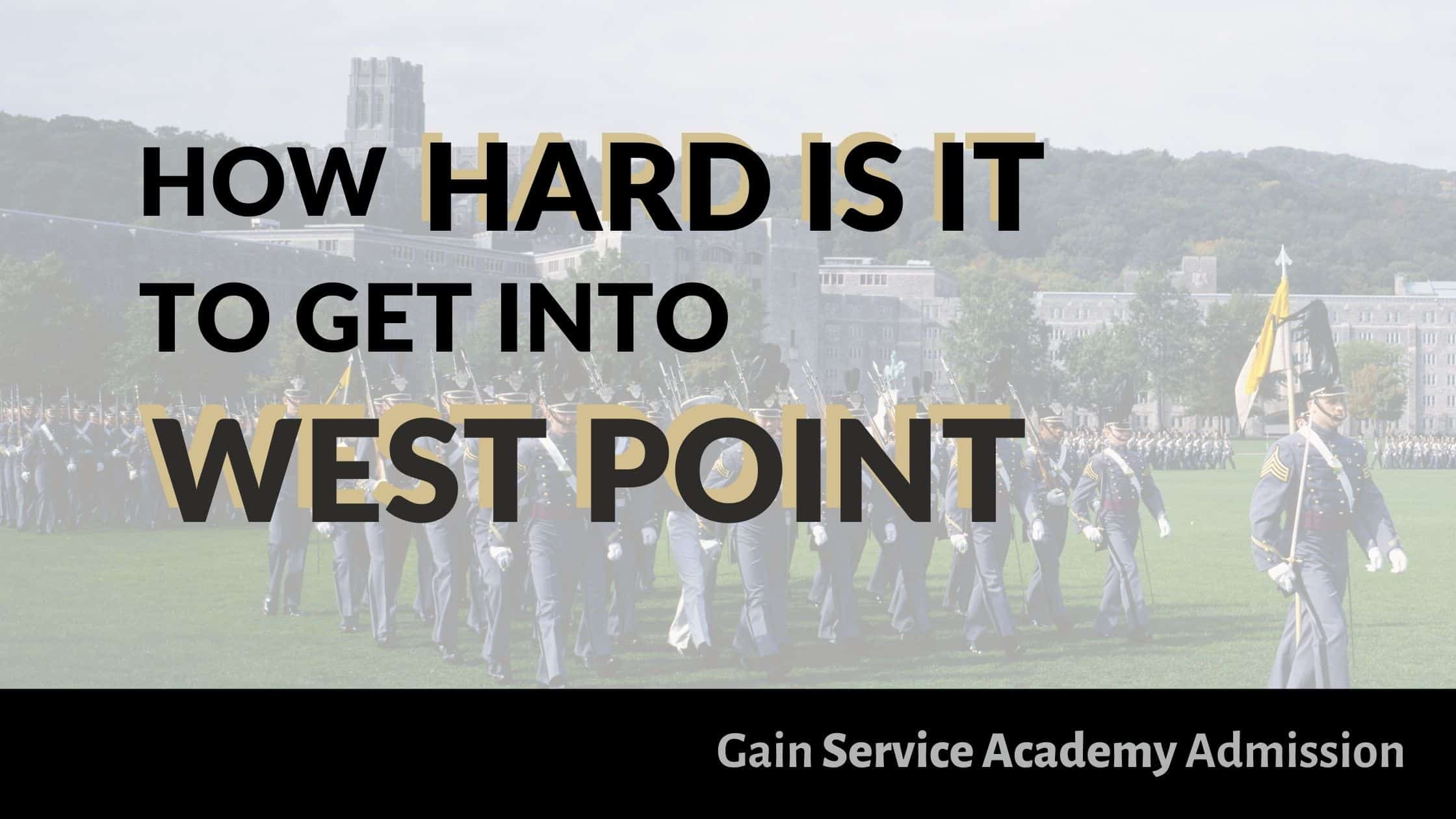 How Hard it is to get into West Point Blog Post Title